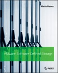 VMware Software-Defined Storage. A Design Guide to the Policy-Driven, Software-Defined Storage Era
