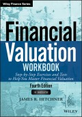 Financial Valuation Workbook. Step-by-Step Exercises and Tests to Help You Master Financial Valuation