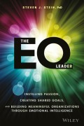 The EQ Leader. Instilling Passion, Creating Shared Goals, and Building Meaningful Organizations through Emotional Intelligence