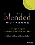 The Blended Workbook. Learning to Design the Schools of our Future