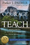 The Courage to Teach. Exploring the Inner Landscape of a Teacher's Life