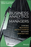 Business Analytics for Managers. Taking Business Intelligence Beyond Reporting