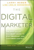 The Digital Marketer. Ten New Skills You Must Learn to Stay Relevant and Customer-Centric