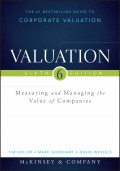 Valuation. Measuring and Managing the Value of Companies