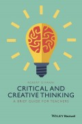 Critical and Creative Thinking. A Brief Guide for Teachers