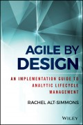 Agile by Design. An Implementation Guide to Analytic Lifecycle Management