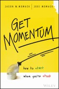 Get Momentum. How to Start When You're Stuck