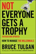 Not Everyone Gets A Trophy. How to Manage the Millennials