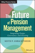 The Future of Pension Management. Integrating Design, Governance, and Investing