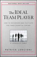 The Ideal Team Player. How to Recognize and Cultivate The Three Essential Virtues