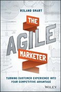 The Agile Marketer. Turning Customer Experience Into Your Competitive Advantage