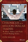 Chronicles of a Million Dollar Trader. My Road, Valleys, and Peaks to Final Trading Victory
