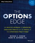 The Options Edge. An Intuitive Approach to Generating Consistent Profits for the Novice to the Experienced Practitioner