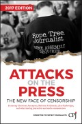 Attacks on the Press. The New Face of Censorship