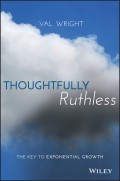 Thoughtfully Ruthless. The Key to Exponential Growth