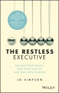 The Restless Executive. Reclaim your values, love what you do and lead with purpose
