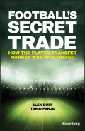 Football's Secret Trade. How the Player Transfer Market was Infiltrated