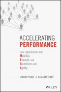 Accelerating Performance. How Organizations Can Mobilize, Execute, and Transform with Agility