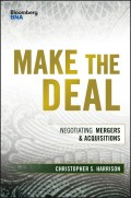 Make the Deal. Negotiating Mergers and Acquisitions