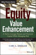 Equity Value Enhancement. A Tool to Leverage Human and Financial Capital While Managing Risk