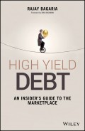 High Yield Debt. An Insider's Guide to the Marketplace