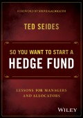 So You Want to Start a Hedge Fund. Lessons for Managers and Allocators