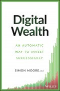 Digital Wealth. An Automatic Way to Invest Successfully