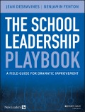 The School Leadership Playbook. A Field Guide for Dramatic Improvement