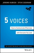 5 Voices. How to Communicate Effectively with Everyone You Lead