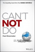 Can't Not Do. The Compelling Social Drive that Changes Our World