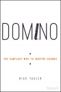 Domino. The Simplest Way to Inspire Change