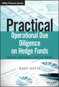 Practical Operational Due Diligence on Hedge Funds. Processes, Procedures, and Case Studies