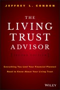 The Living Trust Advisor. Everything You (and Your Financial Planner) Need to Know about Your Living Trust