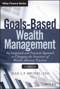 Goals-Based Wealth Management. An Integrated and Practical Approach to Changing the Structure of Wealth Advisory Practices