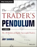 The Trader's Pendulum. The 10 Habits of Highly Successful Traders