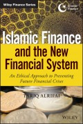 Islamic Finance and the New Financial System. An Ethical Approach to Preventing Future Financial Crises