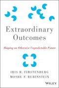 Extraordinary Outcomes. Shaping an Otherwise Unpredictable Future