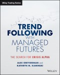 Trend Following with Managed Futures. The Search for Crisis Alpha