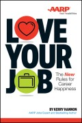 Love Your Job. The New Rules for Career Happiness