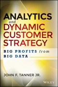 Analytics and Dynamic Customer Strategy. Big Profits from Big Data