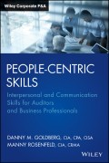People-Centric Skills. Interpersonal and Communication Skills for Auditors and Business Professionals