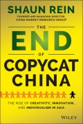 The End of Copycat China. The Rise of Creativity, Innovation, and Individualism in Asia
