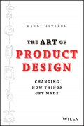 The Art of Product Design. Changing How Things Get Made