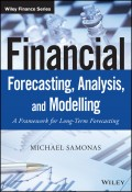 Financial Forecasting, Analysis and Modelling. A Framework for Long-Term Forecasting