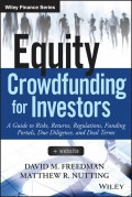 Equity Crowdfunding for Investors. A Guide to Risks, Returns, Regulations, Funding Portals, Due Diligence, and Deal Terms