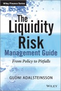 The Liquidity Risk Management Guide. From Policy to Pitfalls