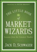 The Little Book of Market Wizards. Lessons from the Greatest Traders