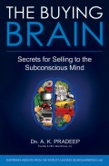The Buying Brain. Secrets for Selling to the Subconscious Mind