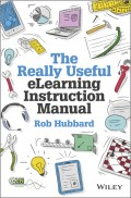The Really Useful eLearning Instruction Manual. Your toolkit for putting elearning into practice