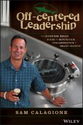 Off-Centered Leadership. The Dogfish Head Guide to Motivation, Collaboration and Smart Growth